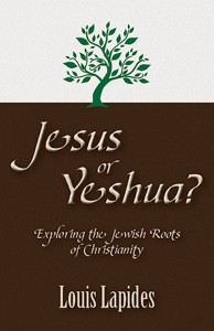 Jesus or Yeshua: Exploring the Jewish Roots of Christianity